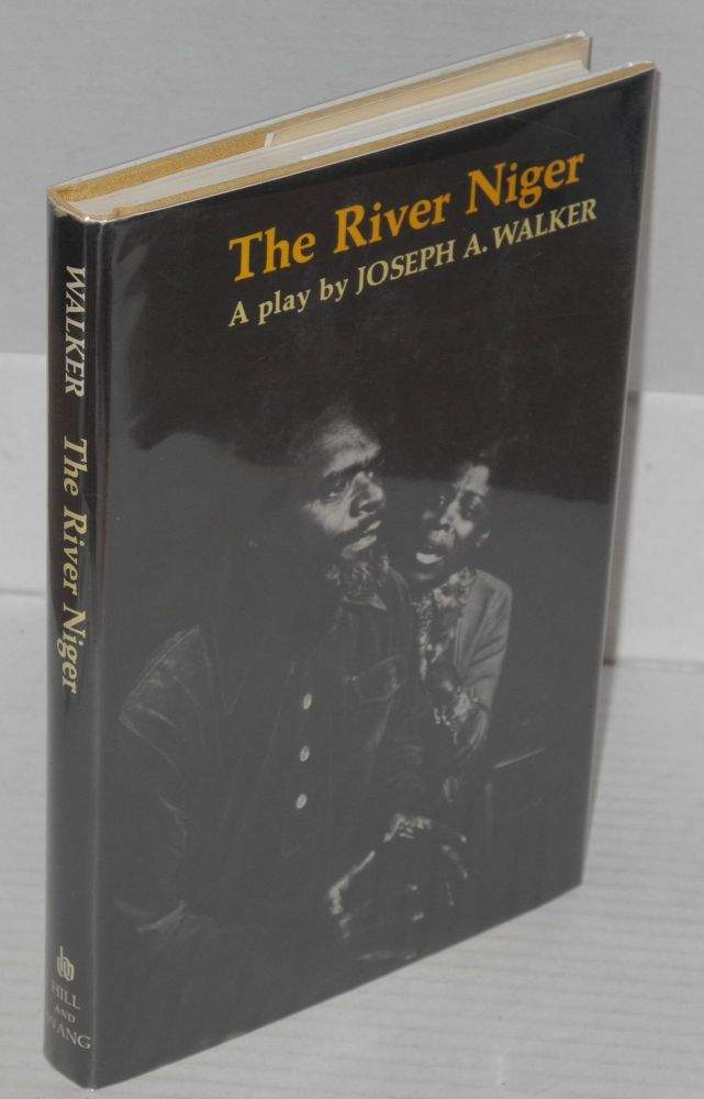 The river Niger, a play. Joseph A. Walker.