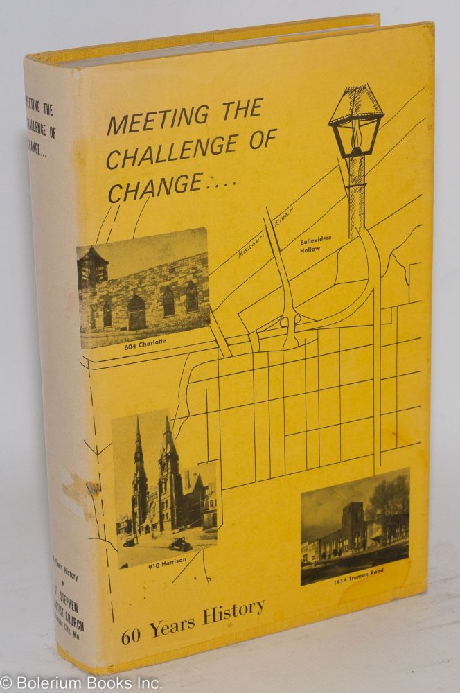Meeting the challenge of change; a sixty-year history of the St. Stephen Baptist Church. Thelma Thurston Gorham.