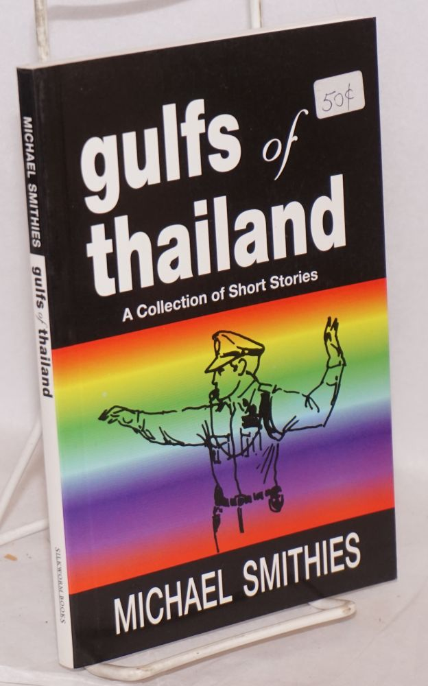 Gulfs of Thailand a collection of short stories. Michael Smithies.