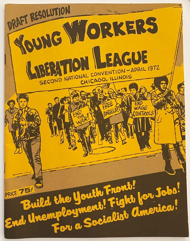 Draft resolution, second national convention, April 1972. Young Workers Liberation League.
