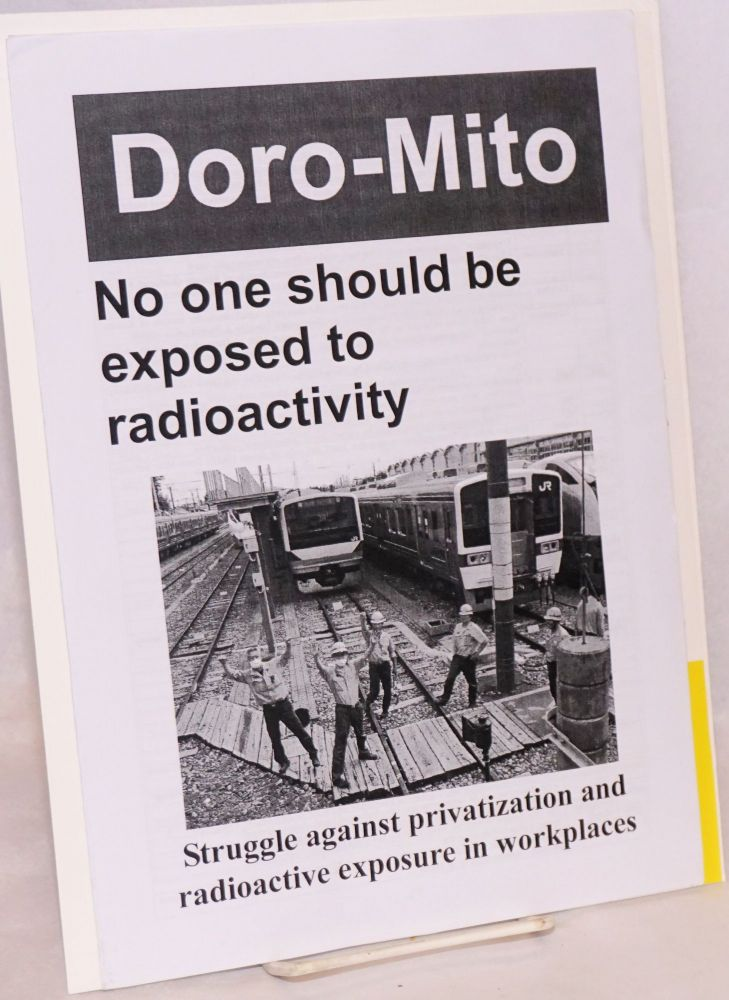 Doro-Mito: No one should be exposed to radioactivity. Struggle against privatization and radioactive exposure in workplaces. Doro-Chiba.