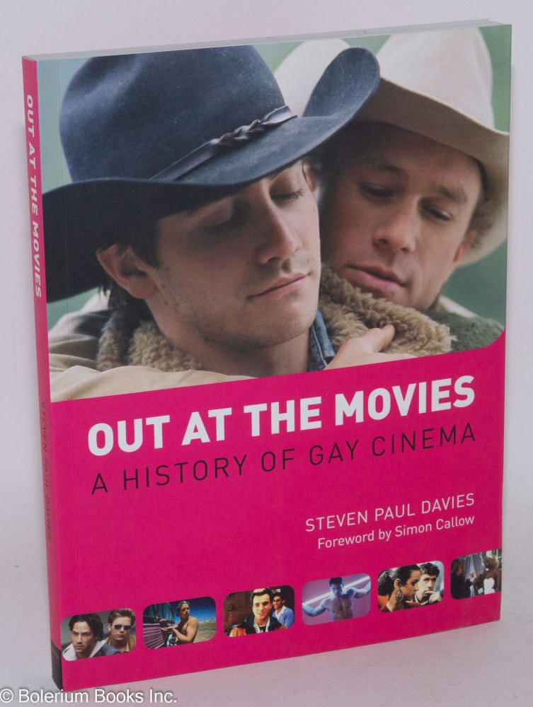 Out at the movies: a history of gay cinema. Steven paul Davies, , Simon Callow.
