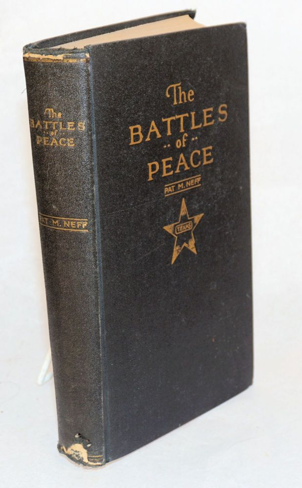 "The battles of peace ""peace hath her victories no less renowned than war"" Pat M. Neff."