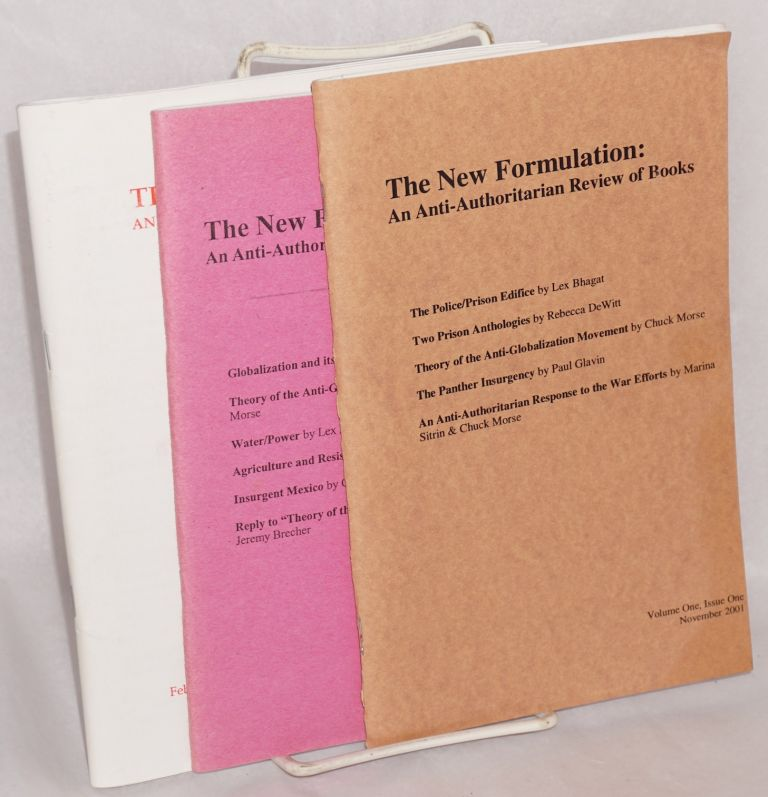 The new formulation: An anti-authoritarian review of books. Vol. 1, nos. 1 and 2; Vol. 2, no. 1
