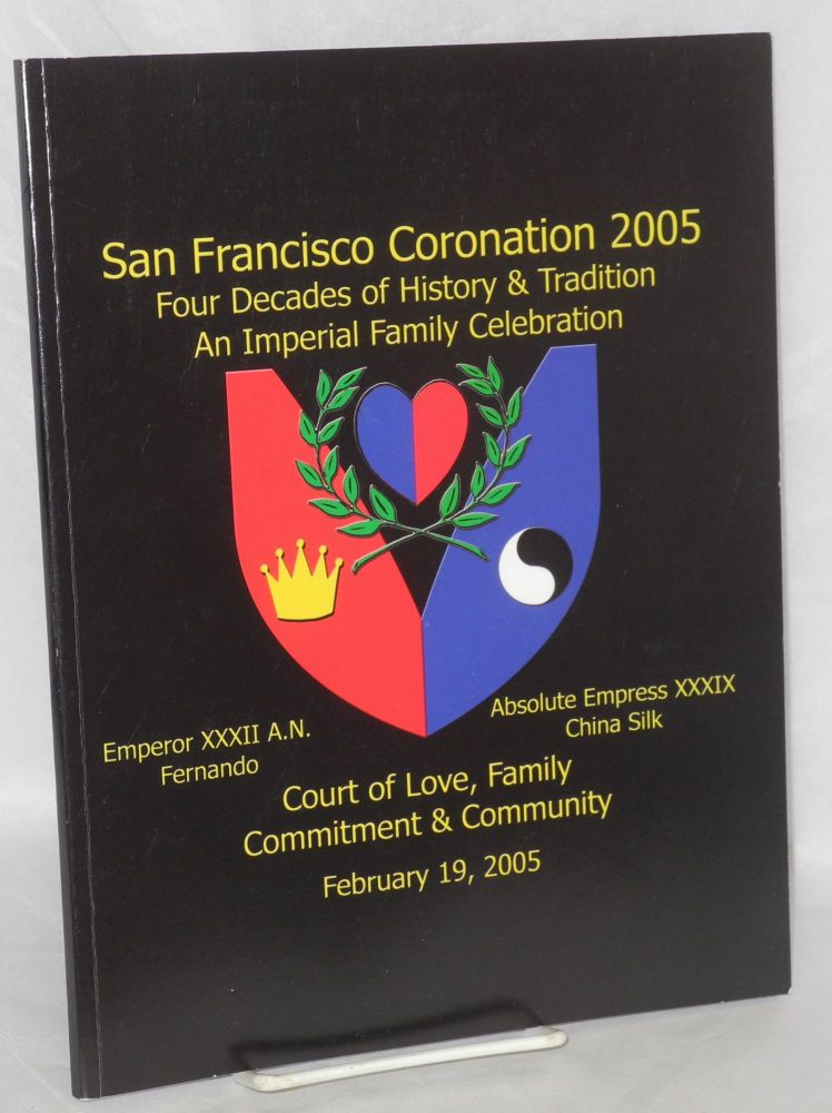 San Francisco Coronation 2005: four decades of history & tradition, an Imperial Family celebration
