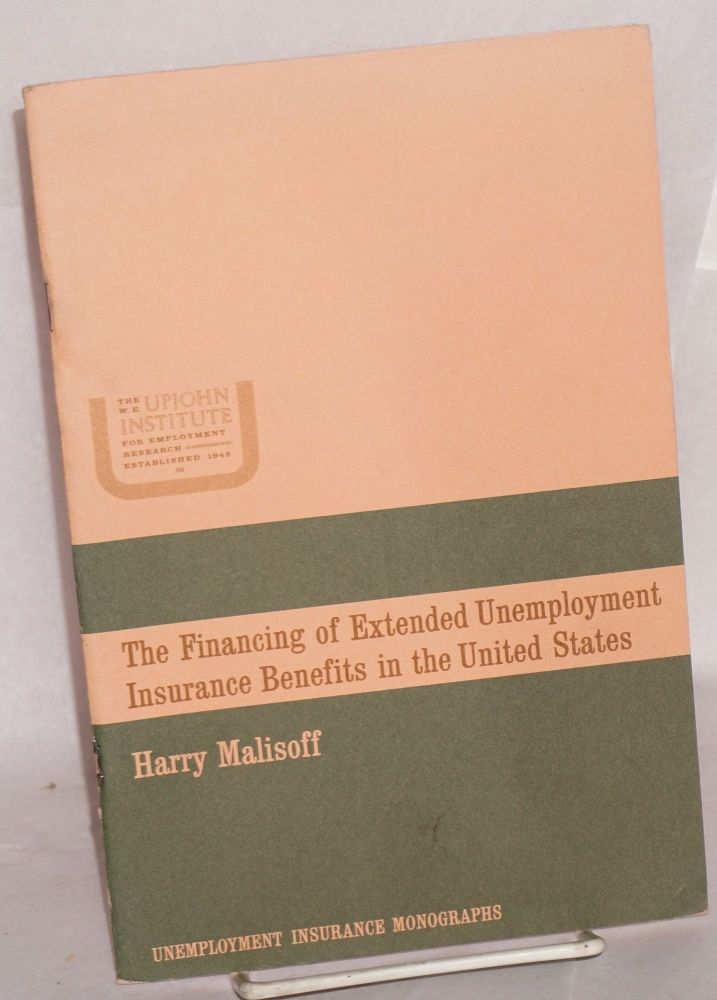 The financing of extended unemployment insurance benefits in the United States. Harry Malisoff.