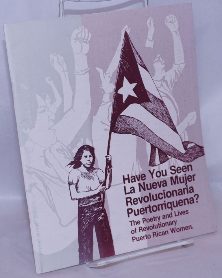"""Have you seen """"La nueva mujer Puertorriqueña""""? The poetry and lives of revolutionary Puerto Rican women. Mexican Revolutions, New Movement in Solidarity, the Puerto Rican."""
