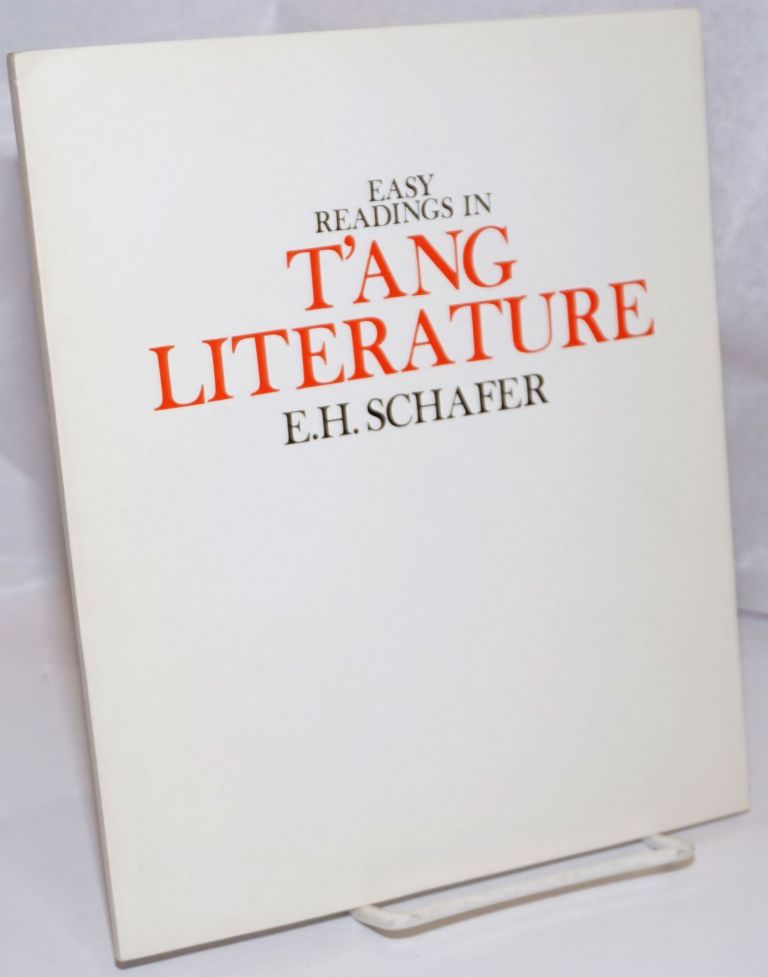 Easy readings in T'ang literature. Edward H. Schafer.