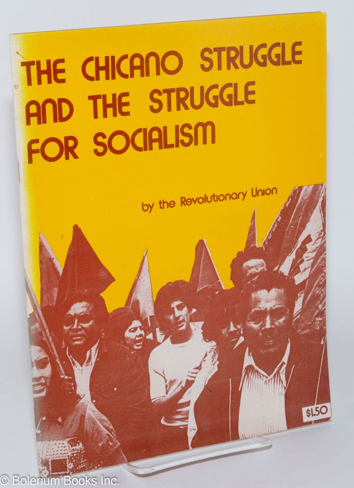 The Chicano struggle and the struggle for socialism. Revolutionary Union.