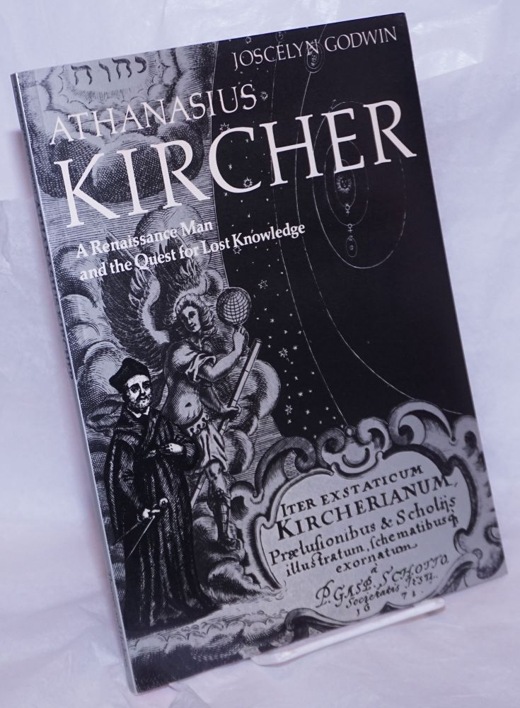 Athanasius Kircher a renaissance man and the quest for lost knowledge; with 105 illustrations. Joscelyn Godwin.