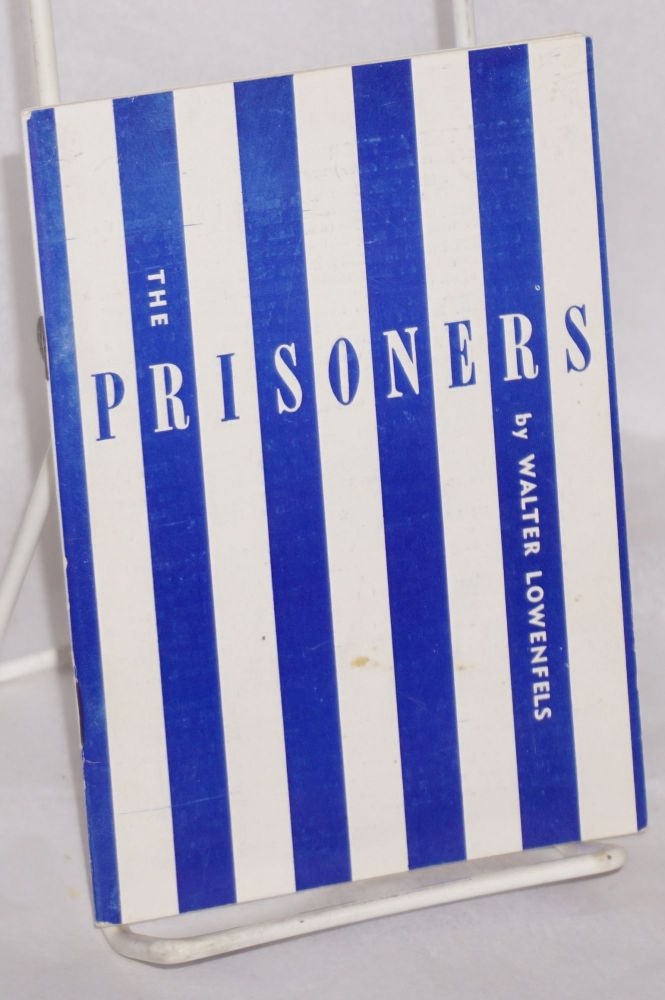 The prisoners; poems for amnesty. Walter Lowenfels.