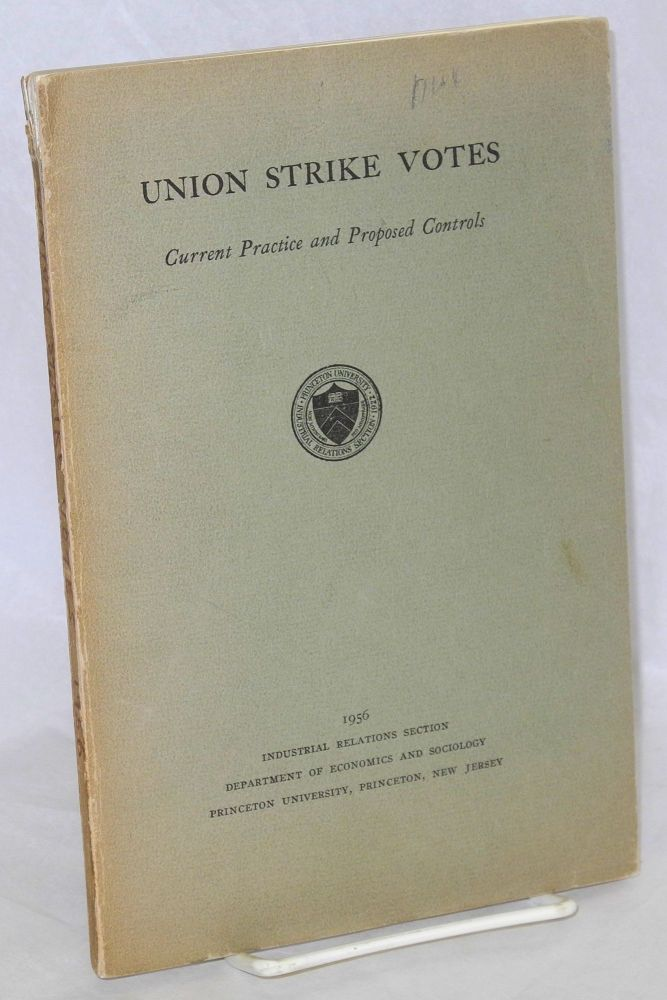 Union strike votes; current practice and proposed controls. Herbert S. Parnes.