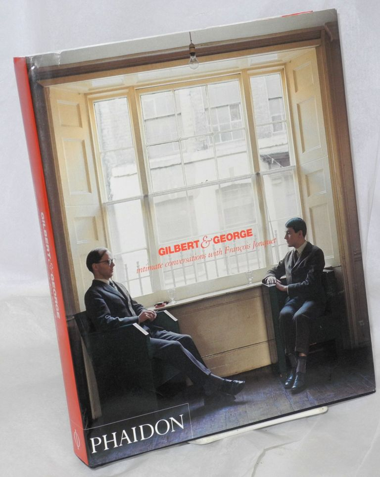 Gilbert & George: intimate conversations with François Jonquet. Gilbert, François Jonquet George.