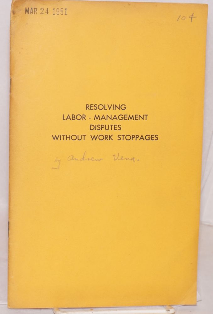 Resolving labor-management disputes without work stoppages. An idea proposed by Andrew Vena. Andrew Vena.