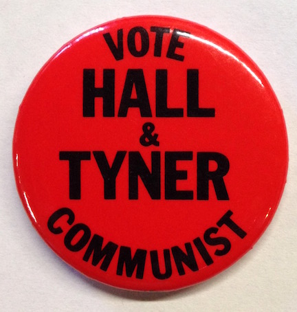 Vote Hall and Tyner / Communist [pinback button]. Gus; Jarvis Tyner Hall.