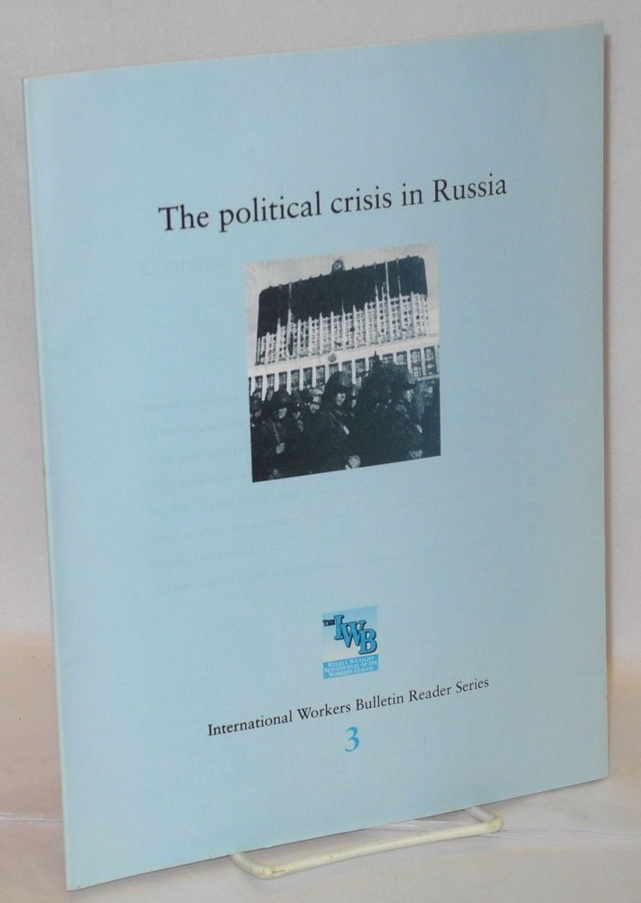 The political crisis in Russia. Workers League.