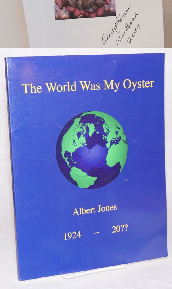 The world was my oyster so why clam up? Albert Jones, 1924 - 20??