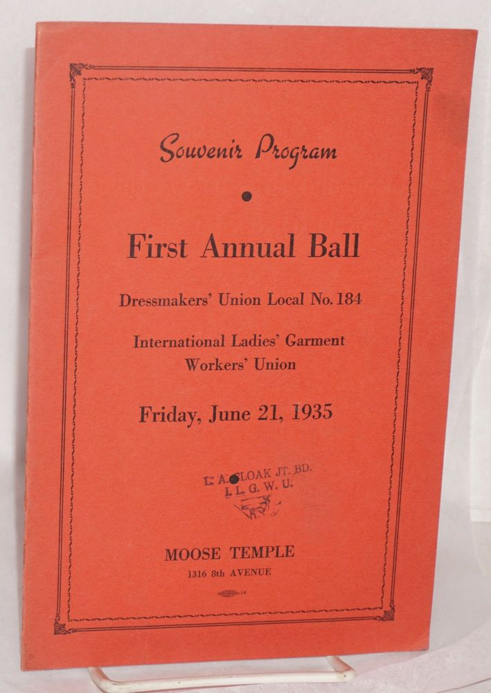 Souvenir program: First annual ball, Dressmakers' Union Local no. 184, International Ladies' Garment Workers' Union, Friday, June 21, 1935. Local 184 International Ladies' Garment Workers' Union.