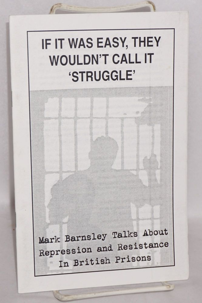"""If it was easy, they wouldn't call it """"struggle."""" Mark Barnsley talks about repression and resistance in British prisons. Mark Barnsley."""