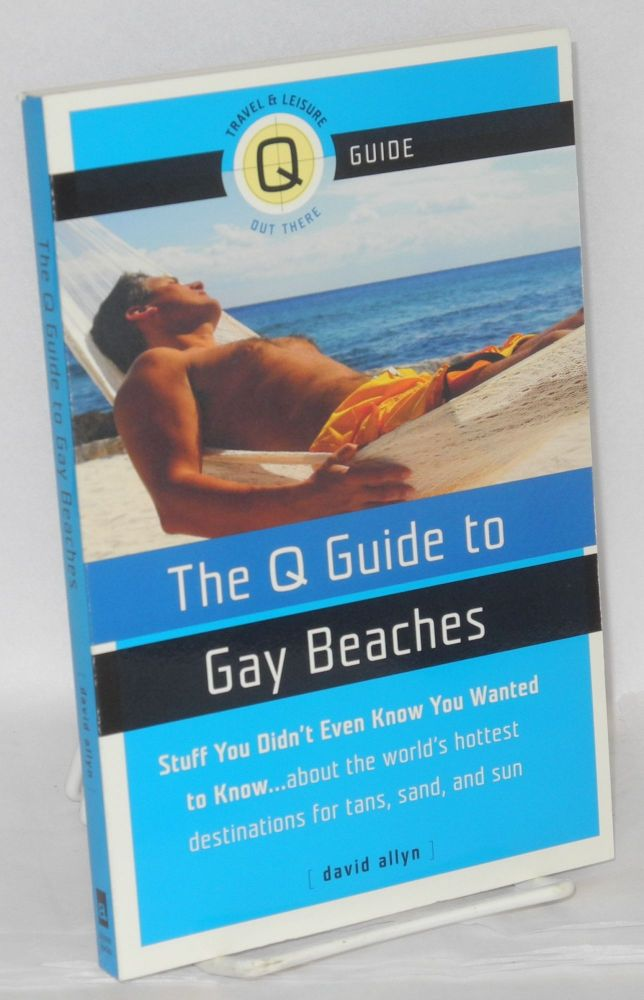 The Q guide to gay beaches. David Allyn.