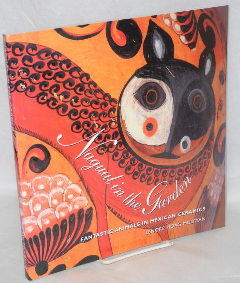 Nagual in the garden fantastic animals in Mexican ceramics. Lenore Hoag Mulryan.