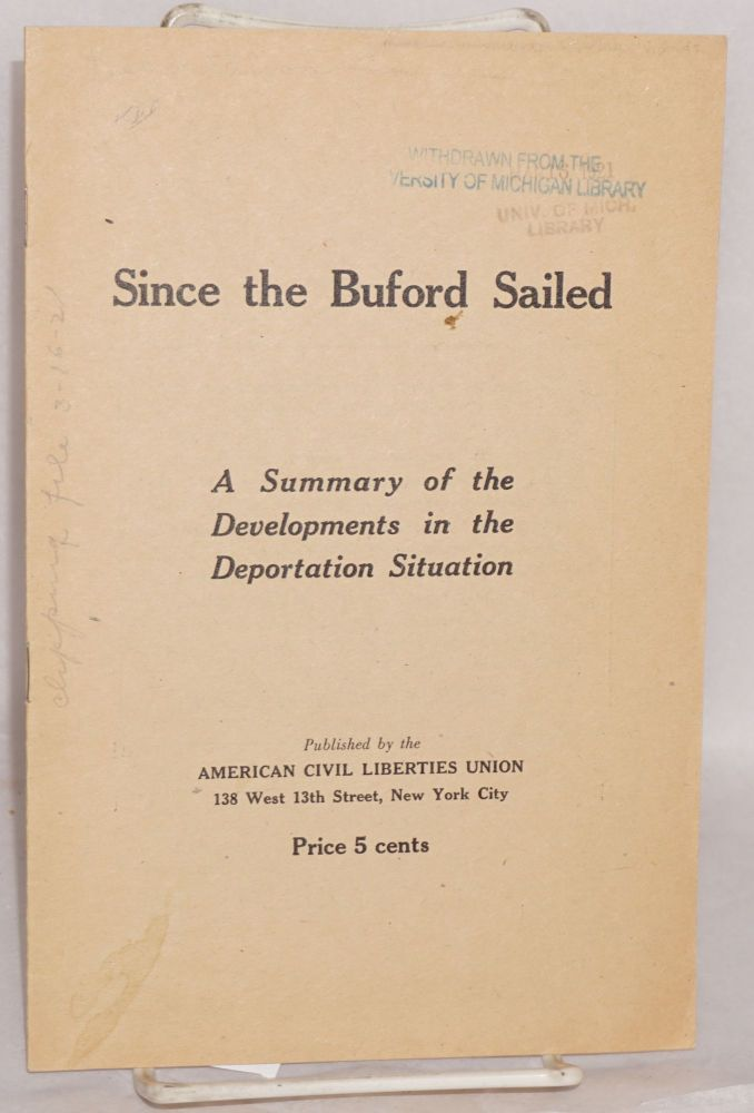 Since the Buford sailed. A summary of the developments in the deportation situation. Albert De Silver.