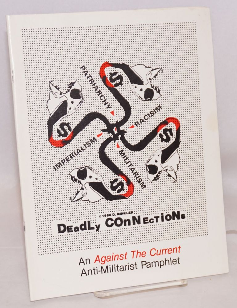 Deadly connections; an Against the Current anti-militarist pamphlet. Deadly connections editorial collective.