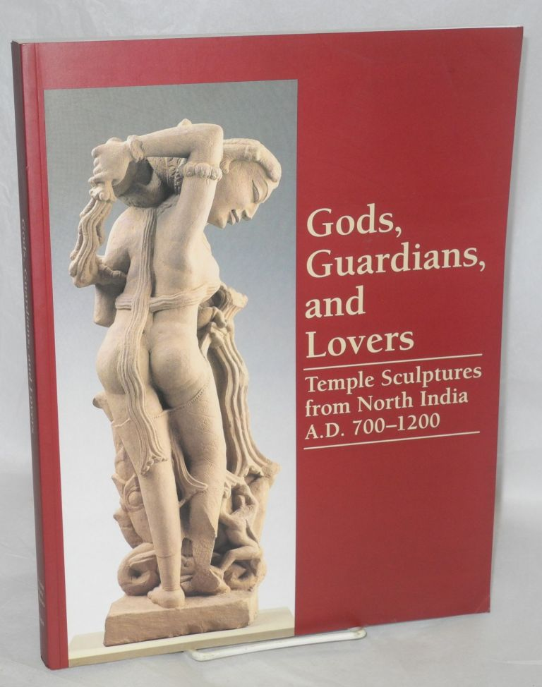 Gods, guardians, and lovers temple sculptures from north India A.D. 700-1200. Vishakha N. Desai, Darielle Mason.