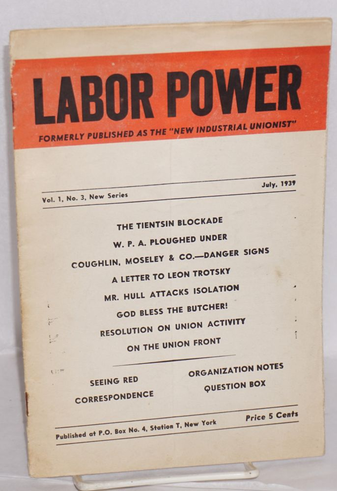 """Labor power, formerly published as the """"New Industrial Unionist."""" Vol. 1 no. 3 (July, 1939). B. Robbins."""