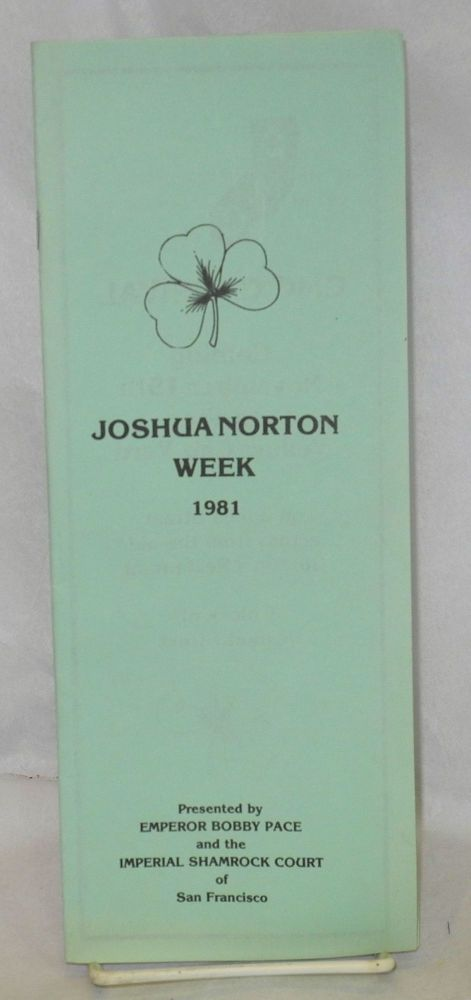 Joshua Norton Week, 1981 presented by Emperor Bobby Pace and the Imperial Shamrock Court of San Francisco