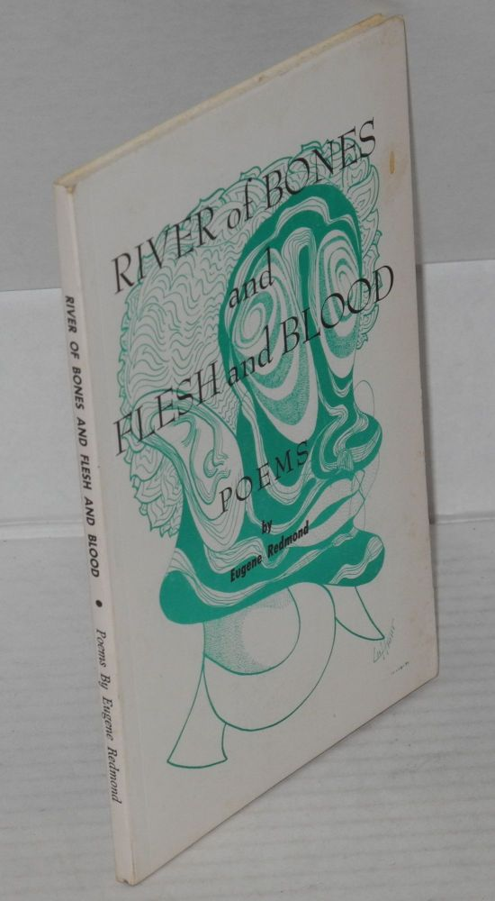 River of Bones and Flesh and Blood: poems. Eugene Redmond.