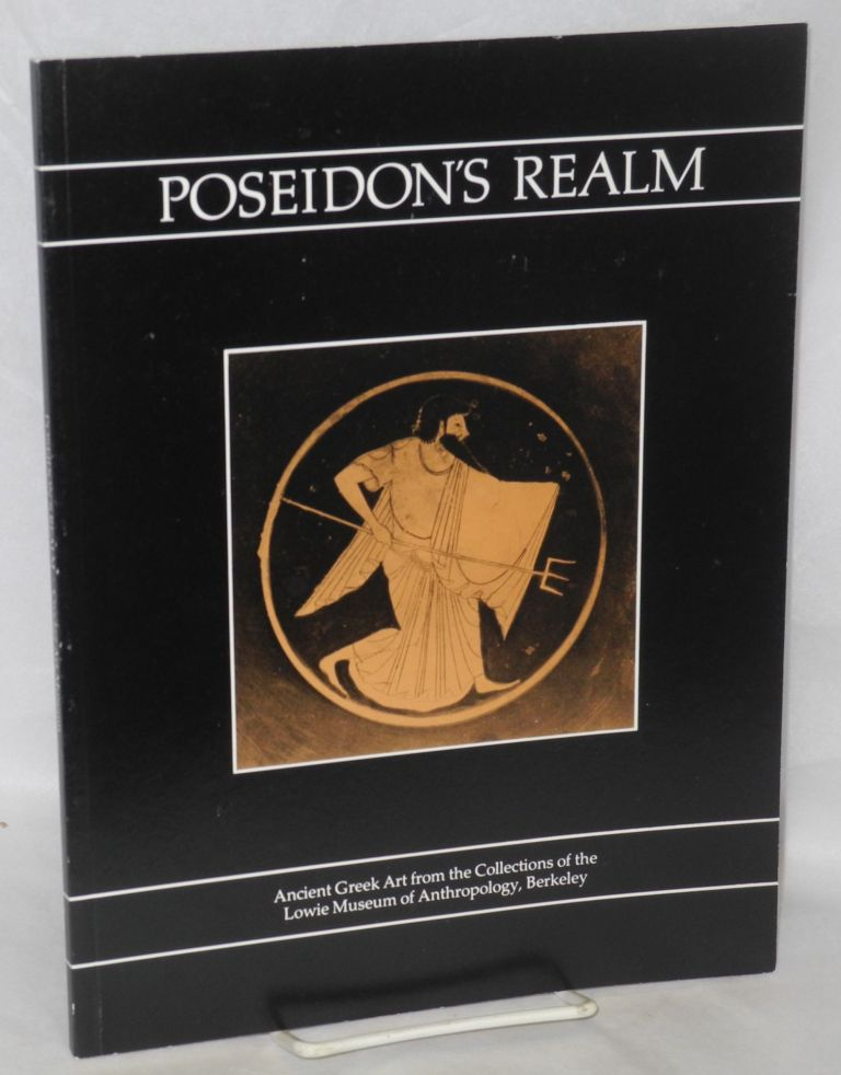 Poseidon's realm ancient Greek art from the collections of the Lowie Museum of Anthropology, Berkeley