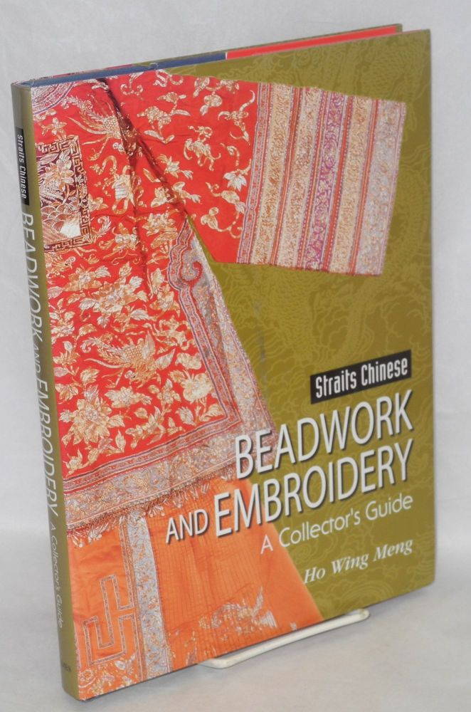 Straits Chinese beadwork and embroidery a collector's guide. Ho Wing Meng.