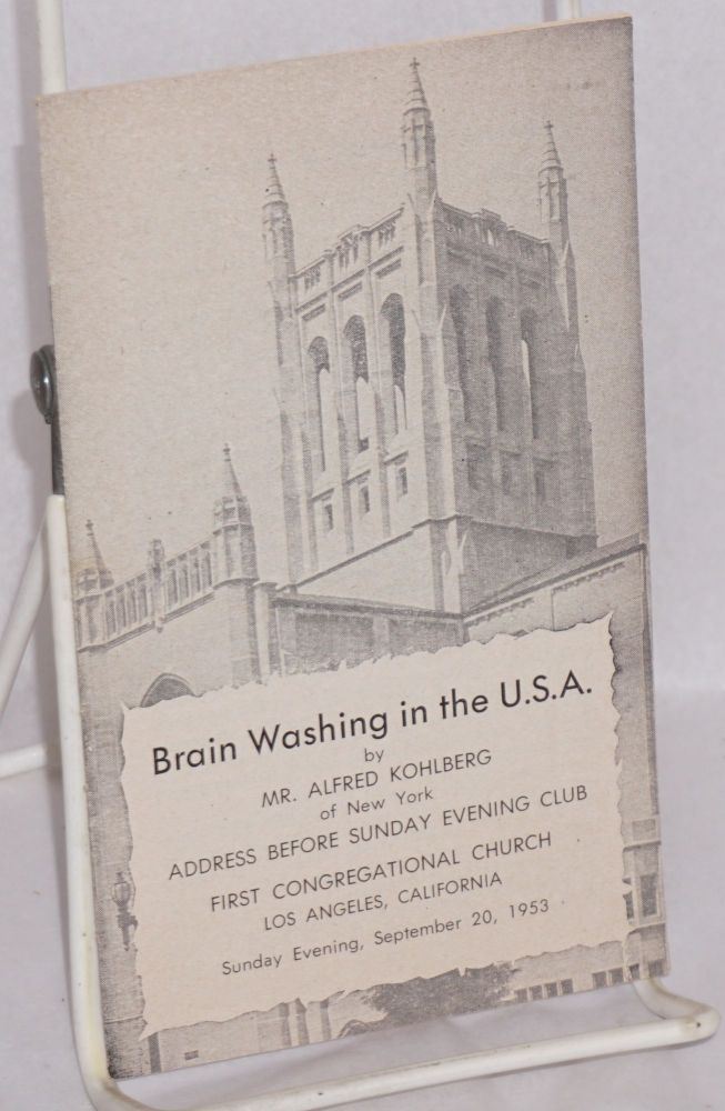 Brain washing in the U.S.A. address before Sunday Evening Club, First Congregational Church; Sunday evening, September 20, 1953. Mr. Alfred Kohlberg, of New York.