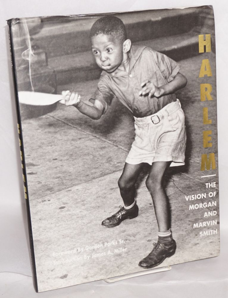 Harlem the vision of Morgan and Marvin Smith. Foreword by Gordon Parks Sr.; introductions by James A. Miller. Morgan and Marvin Smith Smith.