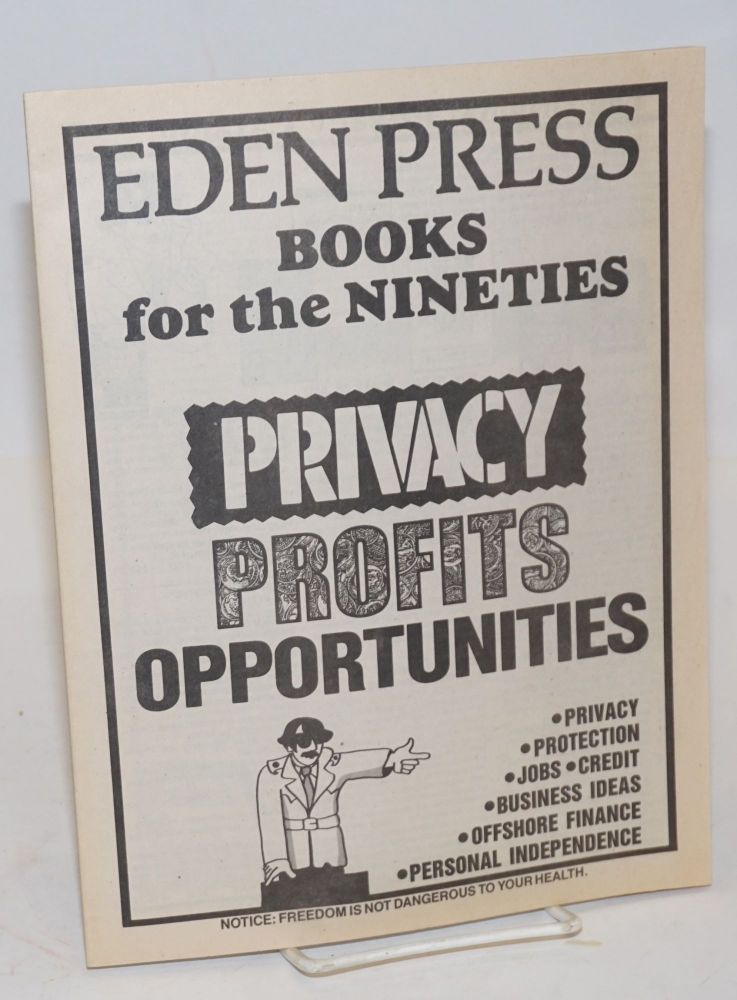 Eden Press books for the nineties: privacy / profits / opportunities. Privacy protection jobs credit business ideas offshore finance personal independence. Notice: freedom is not dangerous to your health