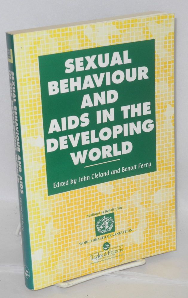 Sexual behavior and AIDS in the developing world. John Cleland, Benoit Ferry.