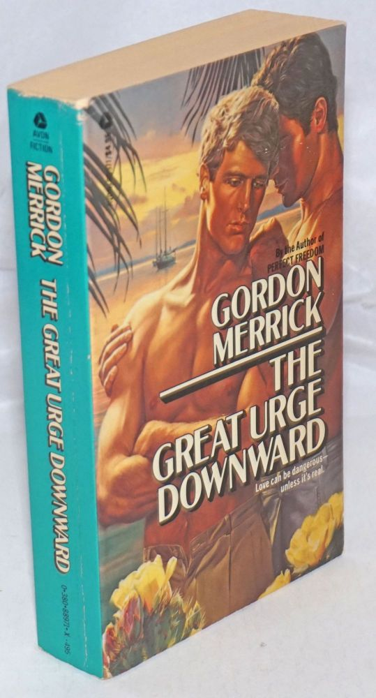 The great urge downward. Gordon Merrick.