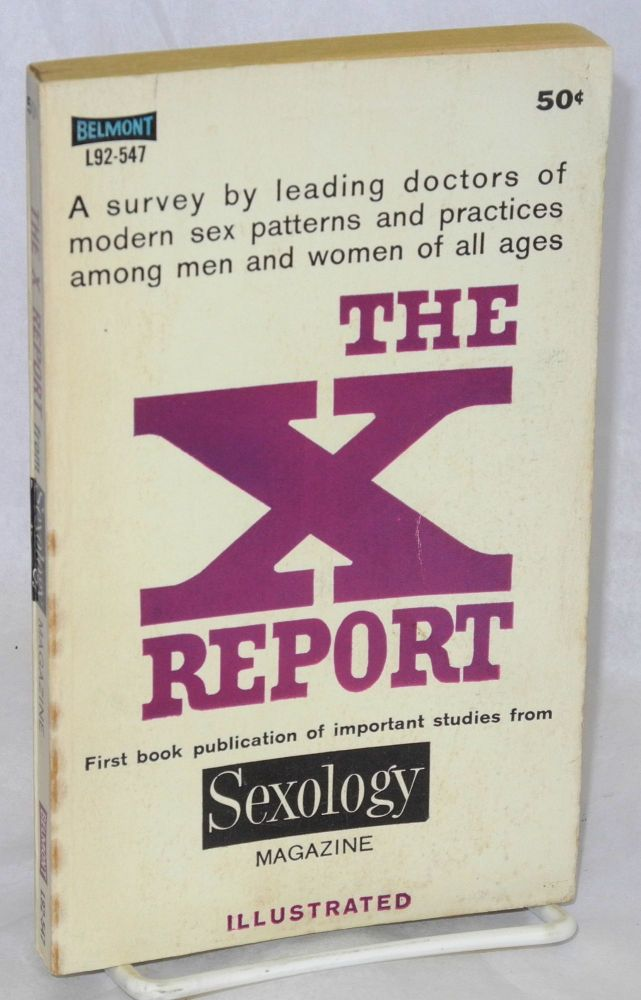 The X report from Sexology magazine; illustrated. Various contributors.