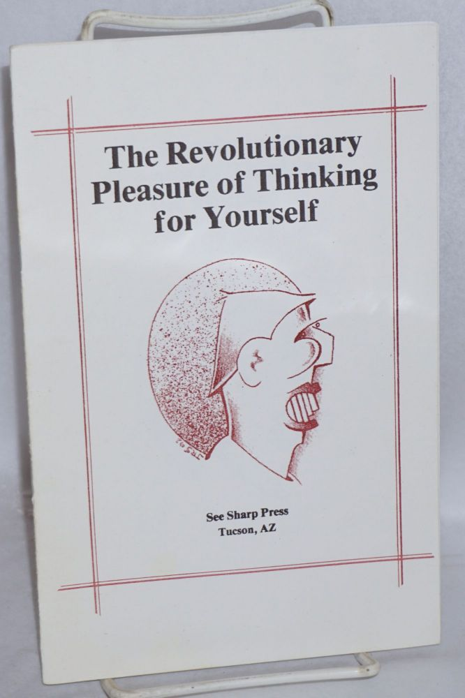 The revolutionary pleasure of thinking for yourself