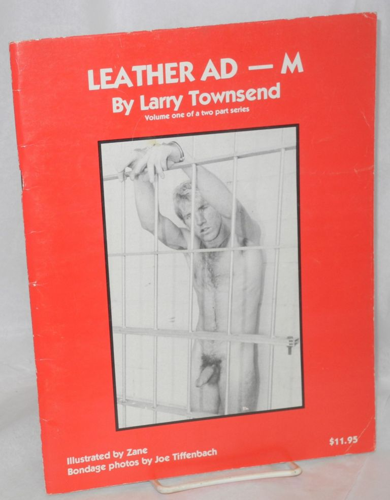 Leather Ad - M; volume one of a two part series. Larry Townsend, Bud Bernhardt, bondage Zane, Joe Tiffenbach.