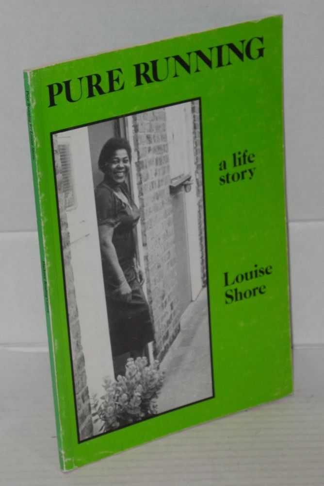 Pure running a life story. Louise Shore.