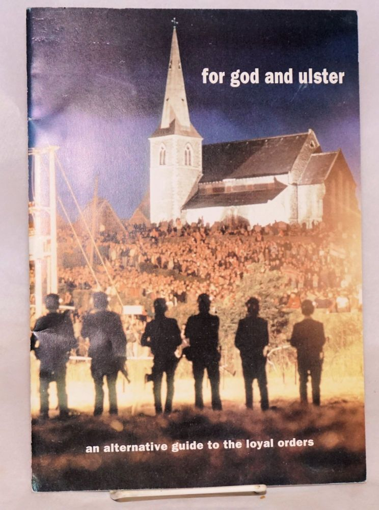 For God and Ulster: an alternative guide to the loyal orders