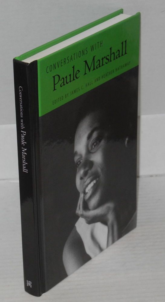 Conversations with Paule Marshall. Edited by James C. Hall and Heather Hathaway. Paule Marshall, James C. Hall, Heather Hathaway.