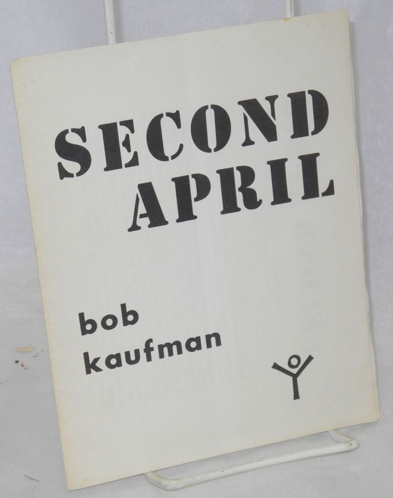 Second April. Bob Kaufman.