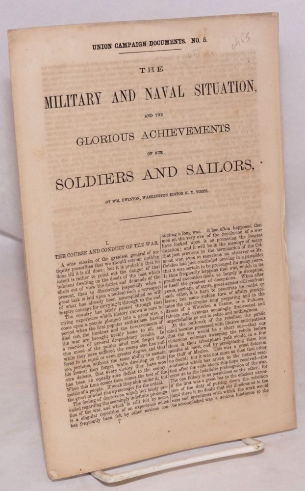 The military and naval situation and the glorious achievements of our soldiers and sailors. Wm. Swinton, Washington, N. Y. Times.