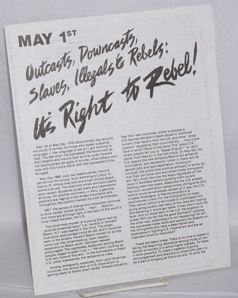 May 1st: Outcasts, downcasts, slaves, illegals and rebels: it's right to rebel! [handbill]. Revolutionary Communist Party.