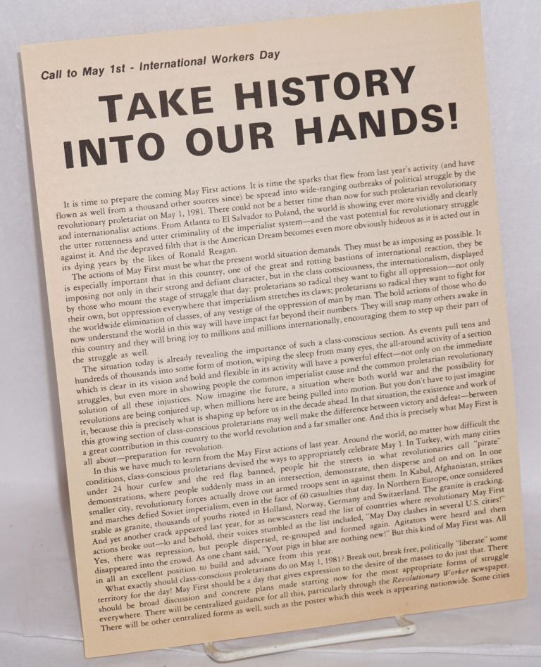 Call to May 1st - International Workers Day. Take history into our hands! [handbill]. Revolutionary Communist Party.