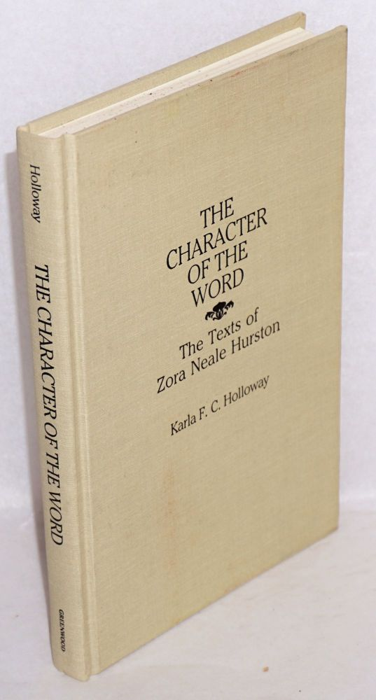 The Character of the Word The Texts of Zora Neale Hurston. Karla F. C. Holloway.