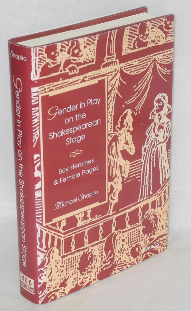 Gender in play and on the Shakespearean stage: boy heorines and female pages. Michael Shapiro.